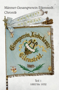 Gesangverein Eilenstedt Chronik 1882 bis 1932