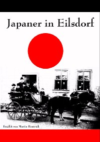 Japaner in Eilsdorf 1885 bis 1891